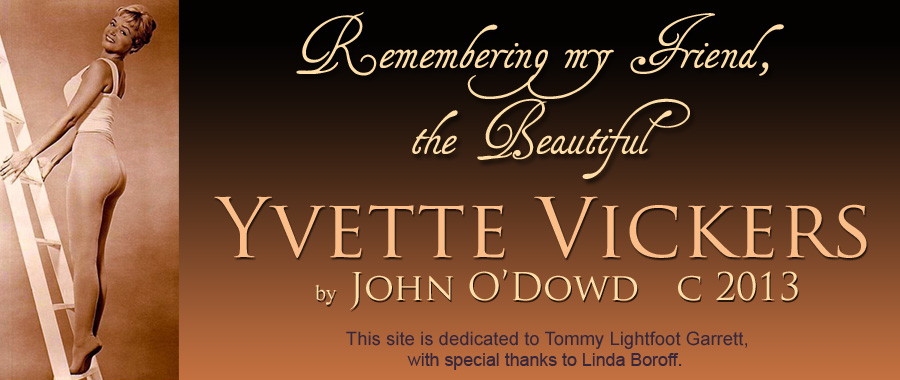 Remembering My Friend, Yvette Vickers - Page 2 - John O'Dowd on